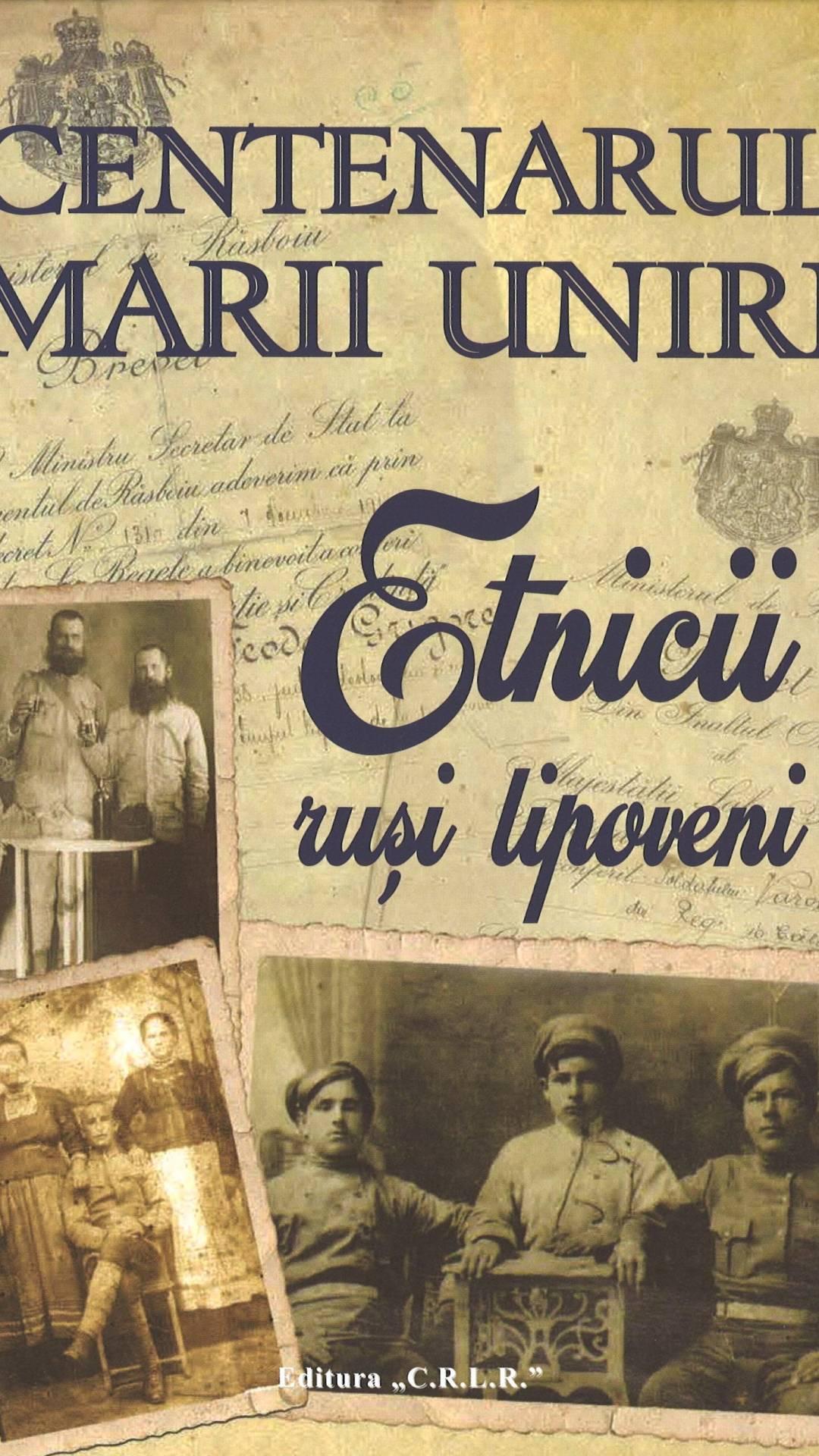 Centenarul Marii Uniri. Etnicii ruși lipoveni